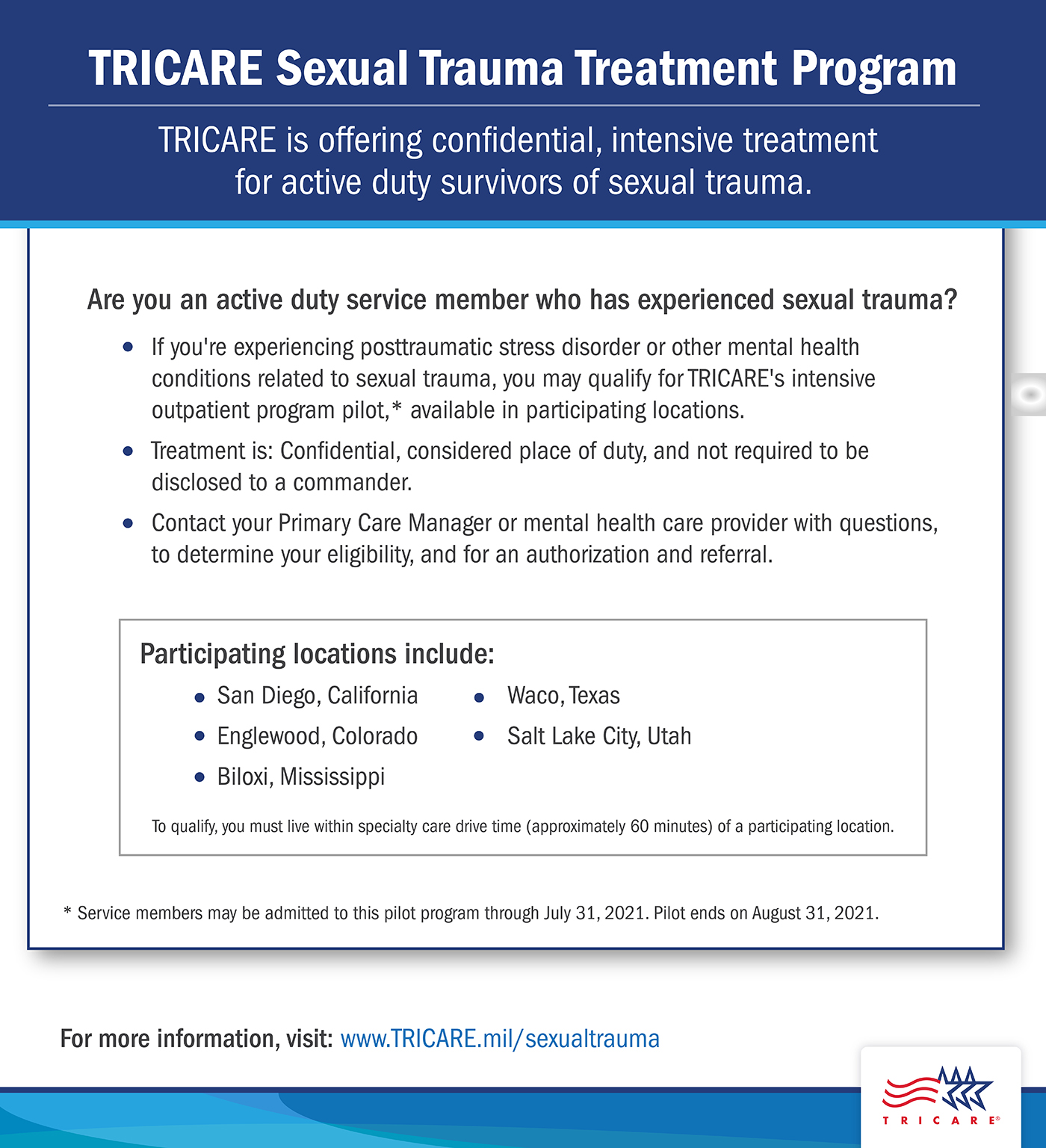 TRICARE Sexual Assault Treatment Program TRICARE is offering confidential, intensive treatment for active duty survivors of sexual trauma. Are you an active duty service member who has experienced sexual trauma?