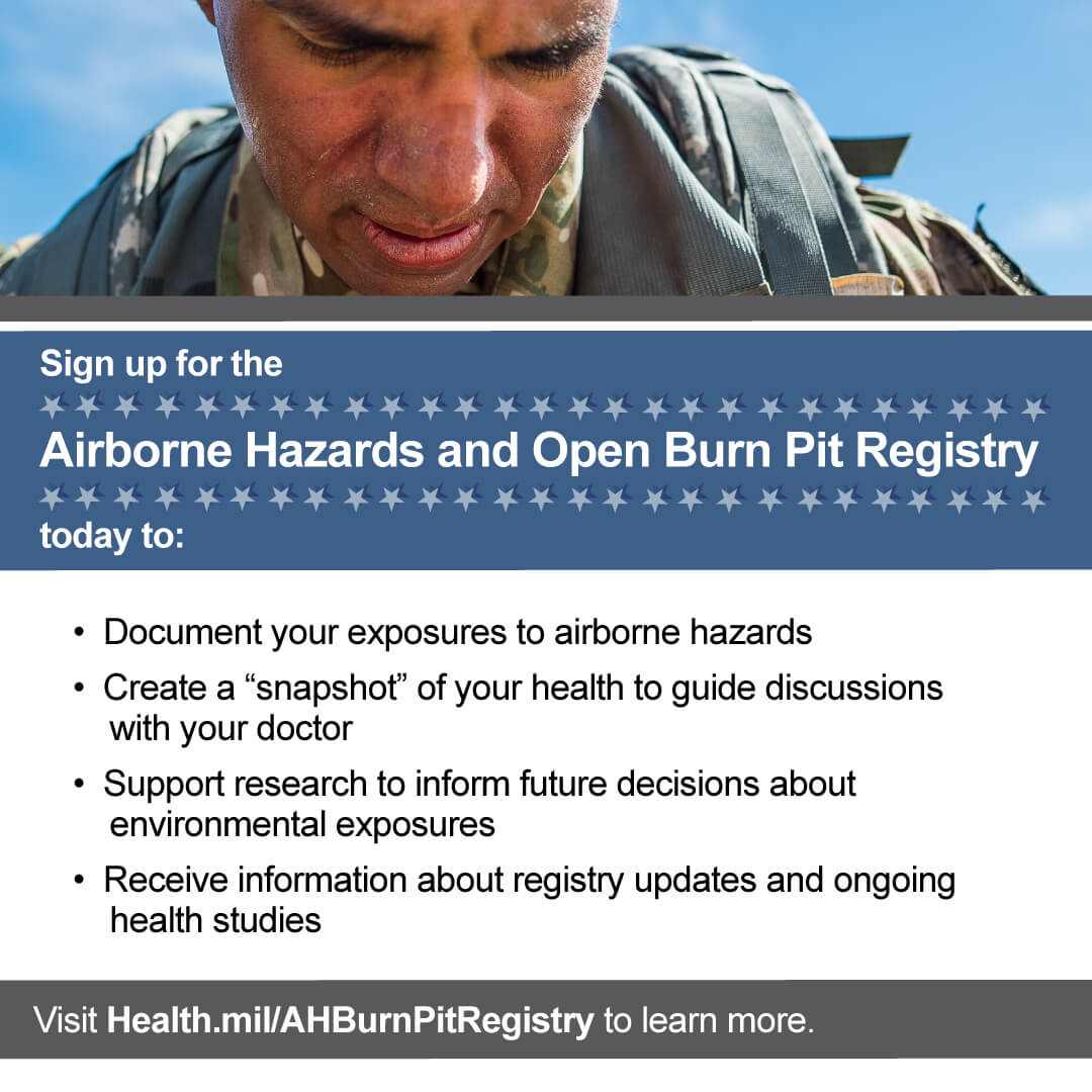 Post this graphic on social media to promote the benefits of signing up for Airborne Hazards and Open Burn Pit Registry