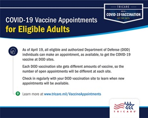 A screensaver that encourages individuals to check in at their DOD vaccination sites to see appointment availability. Includes the TRICARE logo on the bottom right and a link at the bottom of the screensaver for individuals to learn more at www.tricare.mil/VaccineAppointments