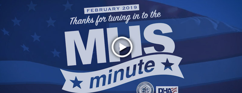 Thanks for tuning in to the MHS Minute! Check back each month to learn about more exciting events and achievements by organizations and partners across the Military Health System!