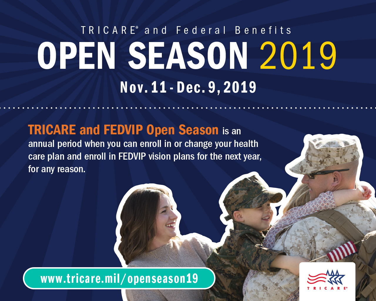 Screensaver that shows a picture of a family hugging and that during Open Season you can change TRICARE plans and if eligible enroll in a FEDVIP vision or dental plan.