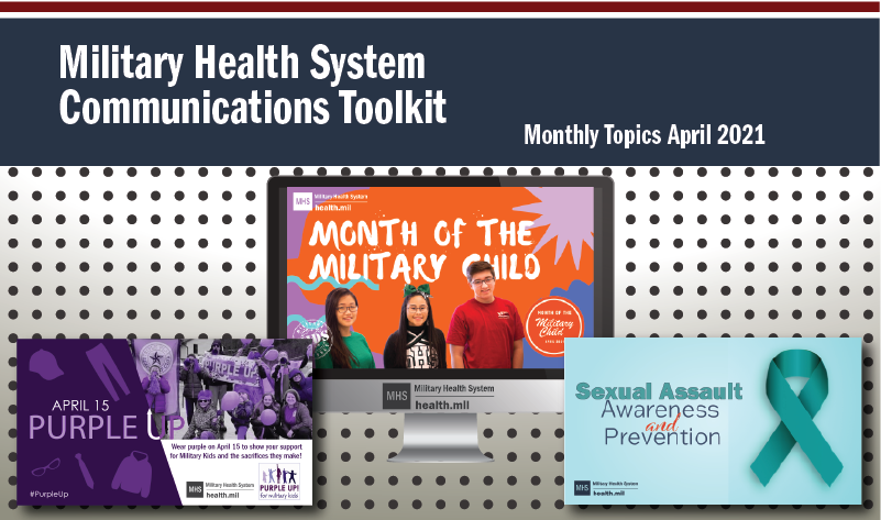 Spotlight for the Military Health System Communications April Monthly Toolkit. Collage of images from the toolkit promoting April Monthly Themes.