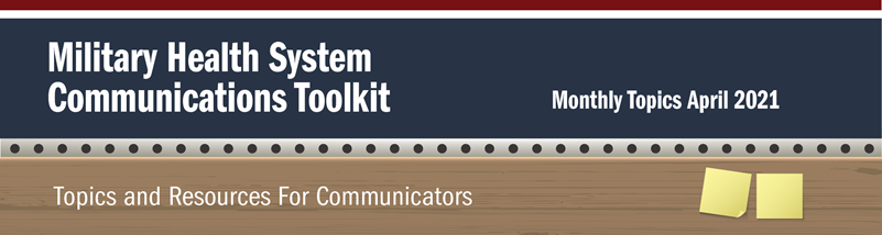 Banner for the Military Health System Communications April Monthly Toolkit