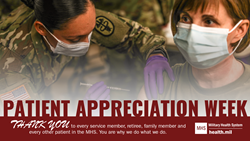 Social Media Graphic for Patient Appreciation Week showing an Army doctor and patient.  Patient Appreciation week: Thank you to every service member, retiree, family member and every other patient in the MHS. You are why we do what we do.