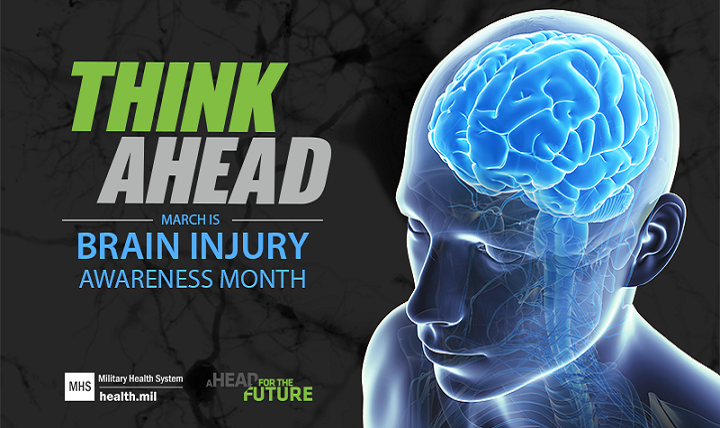 March is Brain Injury Awareness Month. 'THINK AHEAD: Be Safe. Know the Signs, and Get Help.'